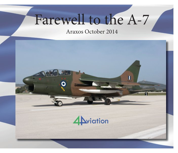 View Farewell to the A-7 Araxos 2014 by 4Aviation