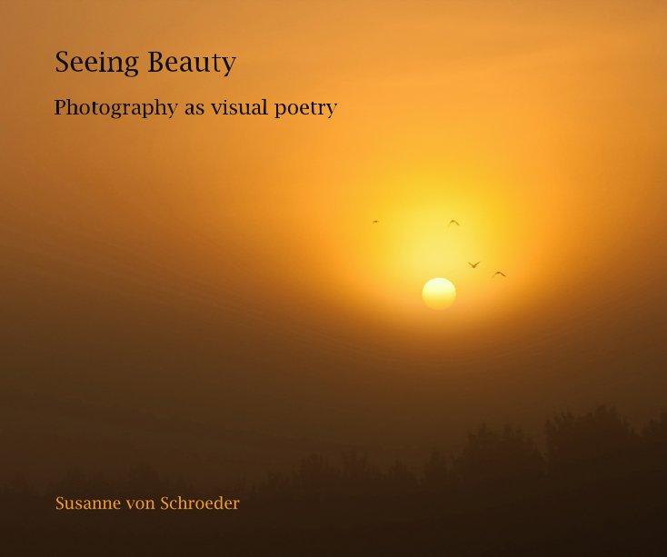 View Seeing Beauty by Susanne von Schroeder
