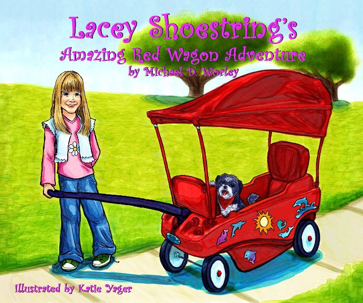 Ver Lacey Shoestring's Amazing Red Wagon Adventure por Michael D. Worley
