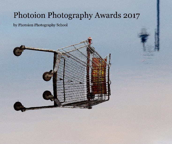 Visualizza Photoion Photography Awards 2017 di Photoion Photography School