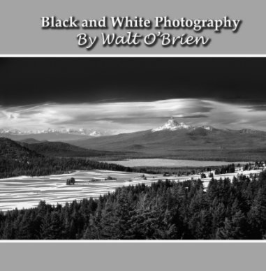 Black and White Photography by Walt O'Brien - Arts & Photography Books photo book