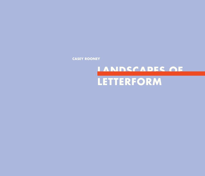 View Landscapes of Letterform by Casey Rooney