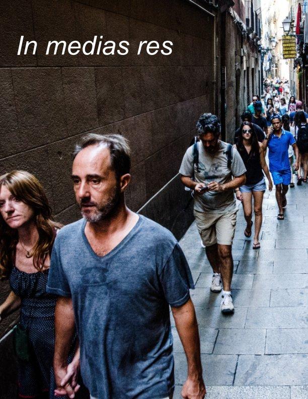 Ver In media Res. Hacia la mitad de de las cosas o de los acontecimientos. por Paco Freire