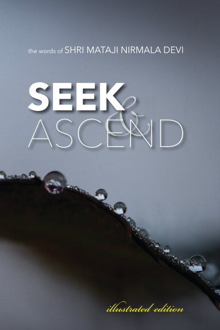View Seek and Ascend (illustrated) by Shri Mataji Nirmala Devi