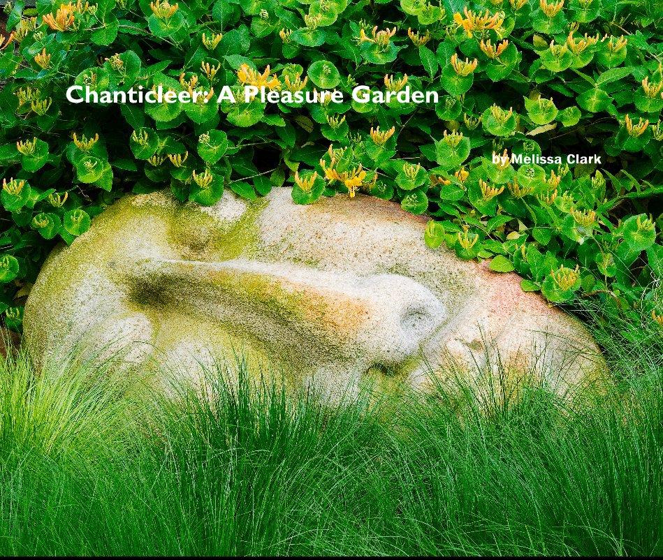 View Chanticleer: A Pleasure Garden by Melissa Clark