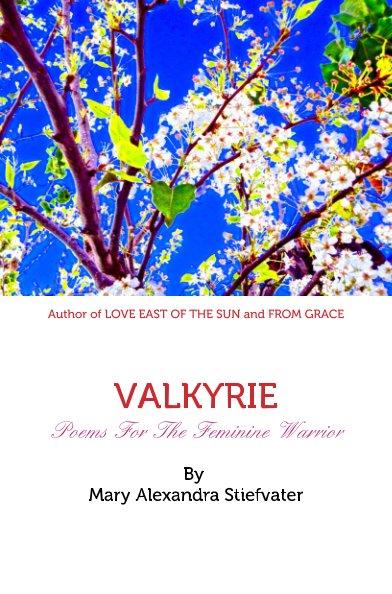 View VALKYRIE by Mary Alexandra Stiefvater