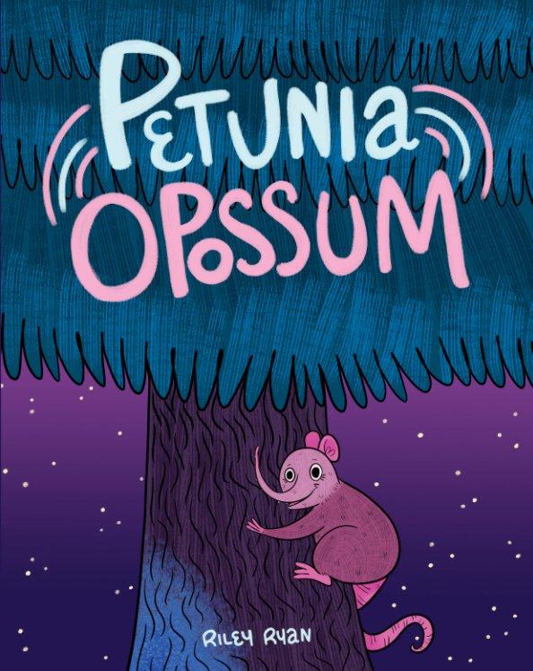 Ver Petunia Opossum por Riley Ryan