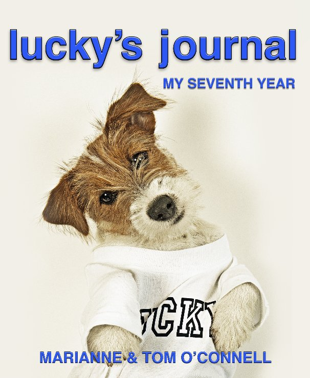 View lucky's journal  MY SEVENTH YEAR by Marianne & Tom O'Connell