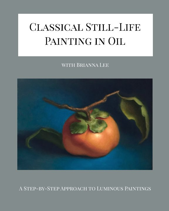 View Classical Still-Life Painting in Oil by Brianna Lee