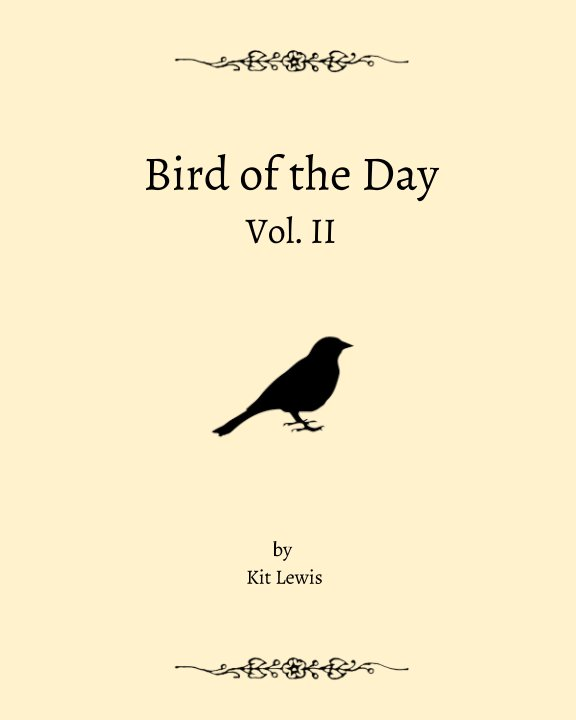 View Bird of the Day: Vol. II by Kit Lewis