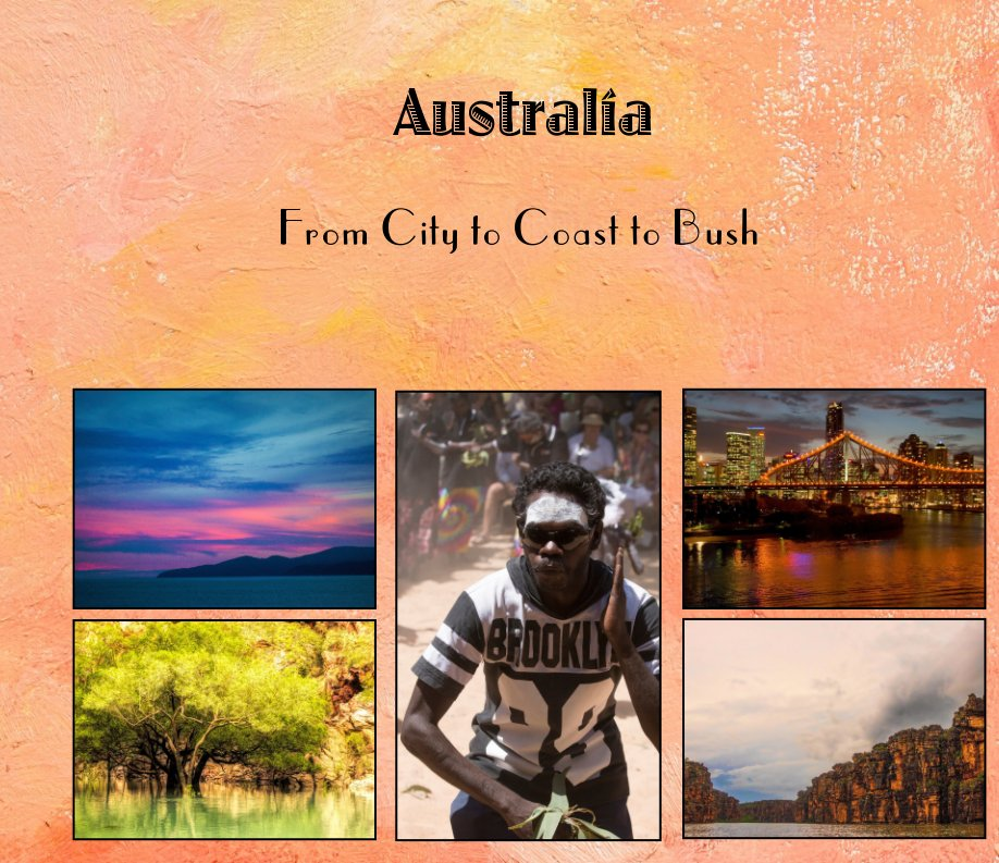 View AUSTRALIA from City to Coast to Bush by Marylou Badeaux
