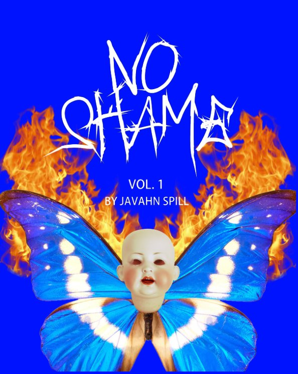"View JAVAHN SPILL VOLUME 1 ""NO SHAME"" by JAVAHN SPILL"