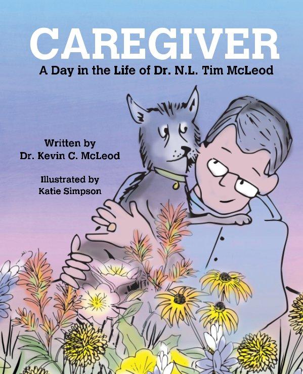 View Dr. Tim: Caregiver by Dr. Kevin C. McLeod