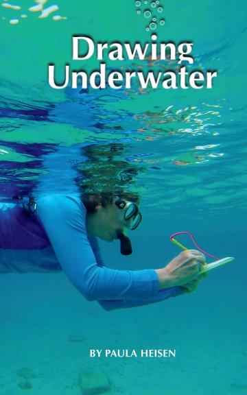 View Drawing Underwater by Paula Heisen