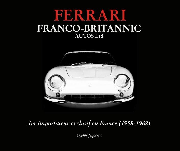 Ver FERRARI & FRANCO-BRITANNIC  AUTOS Ltd por Cyrille Jaquinot