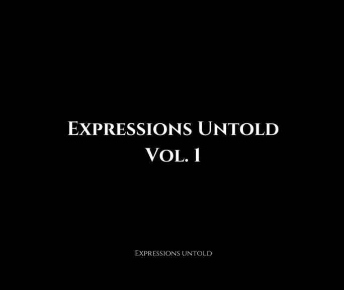 View Expressions Untold Vol. 1 by Expressions Untold