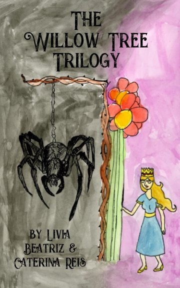 View The Willow Tree Trilogy by Livia, Beatriz, Caterina Reis