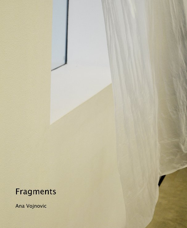 View Fragments by Ana Vojnovic