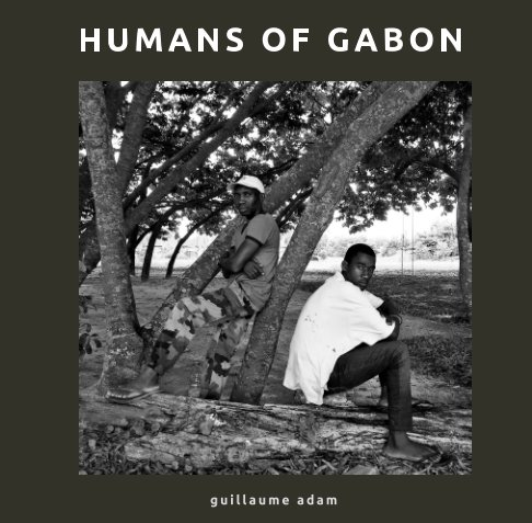 View Humans of Gabon by Guillaume Adam