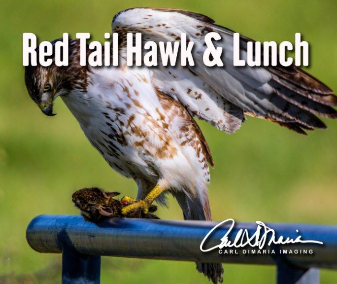 Visualizza Red Tail Hawk & Lunch di Carl DiMaria