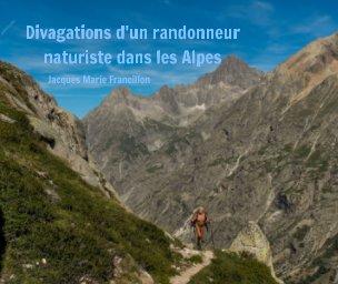 Divagations d'un randonneur naturiste dans les Alpes