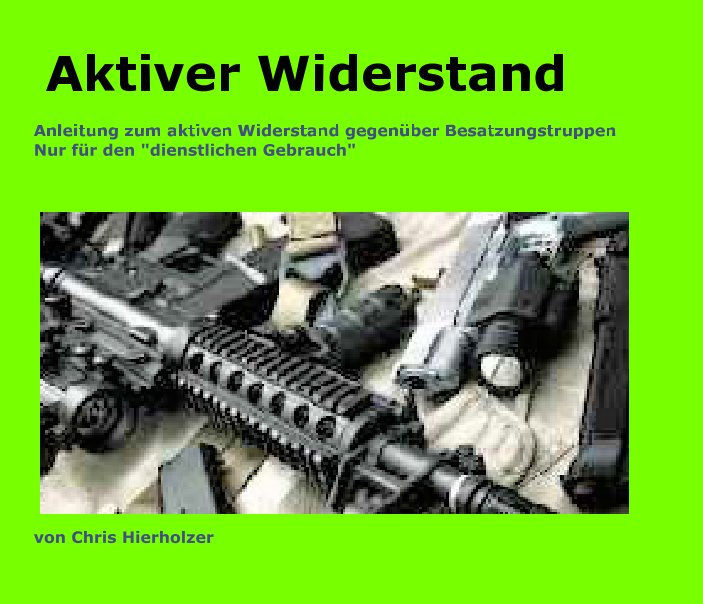 View Aktiver Widerstand by Chris J. Hierholzer