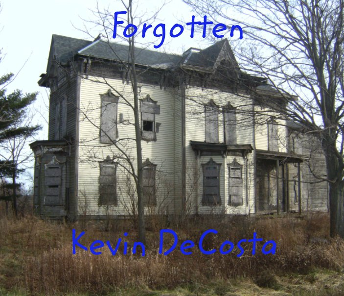 View Forgotten by Kevin DeCosta