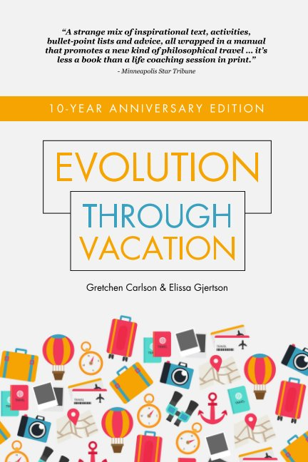 View Evolution Through Vacation by G. Carlson & E. Gjertson