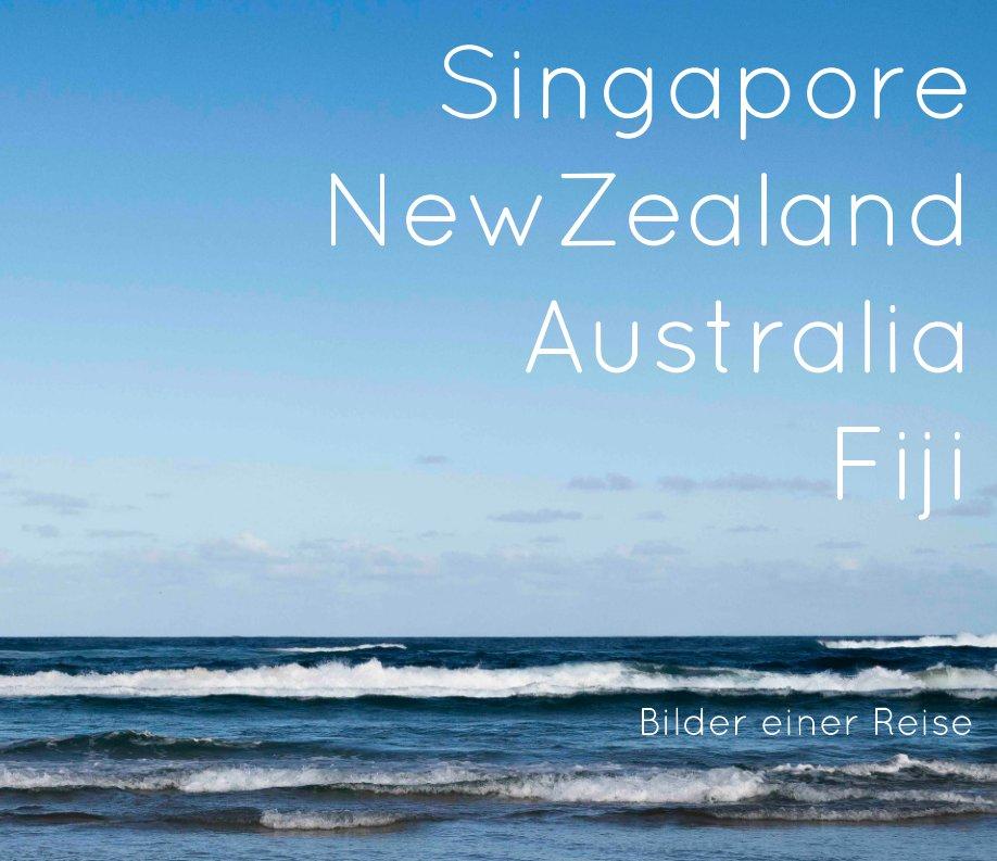 Singapore New Zealand Australia Fiji nach Gustav Holzwarth anzeigen
