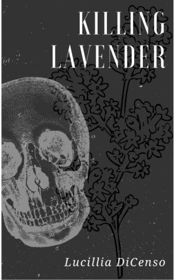 View Killing Lavender by Lucillia DiCenso