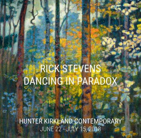 View Rick Stevens | Dancing in Paradox by Rick Stevens Studio