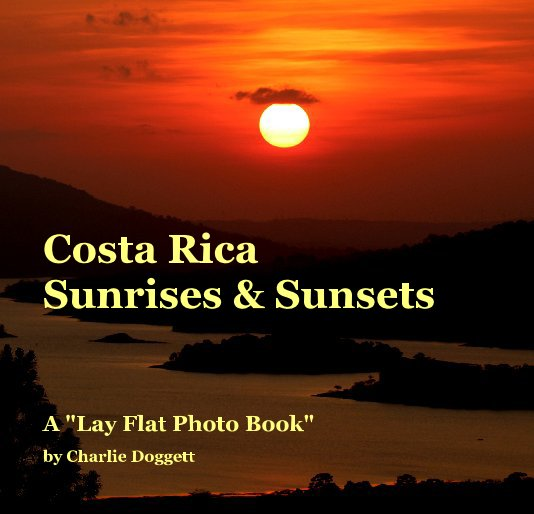 View Costa Rica Sunrises & Sunsets by Charlie Doggett
