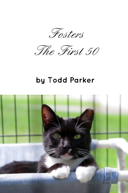 View Fosters - the first 50 by Todd Parker