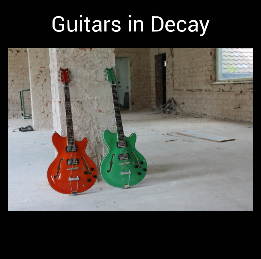 View Guitars in Decay by Graham Stockley