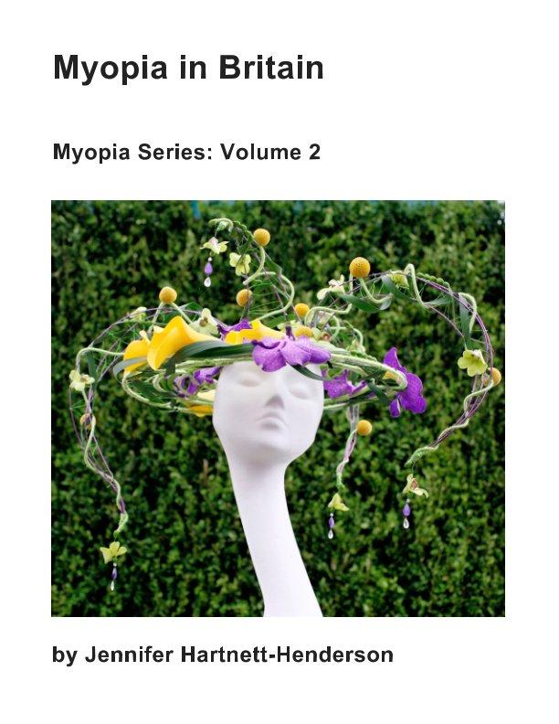 View Myopia in Britain by Jennifer Hartnett-Henderson