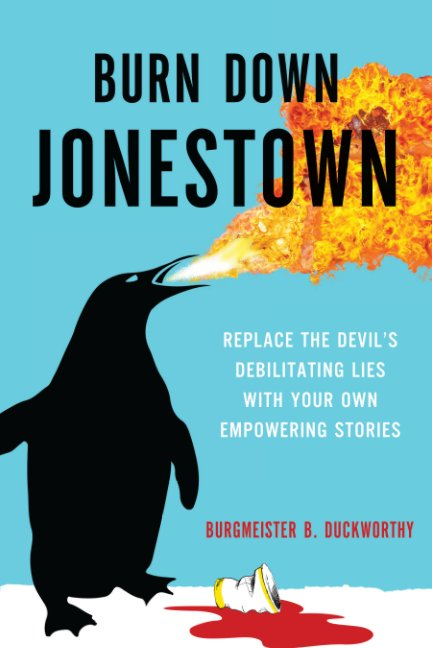 Visualizza Burn Down Jonestown di Burgmeister B. Duckworthy