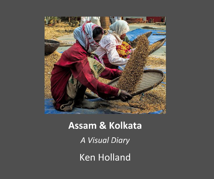 View Assam & Kolkata by Ken Holland