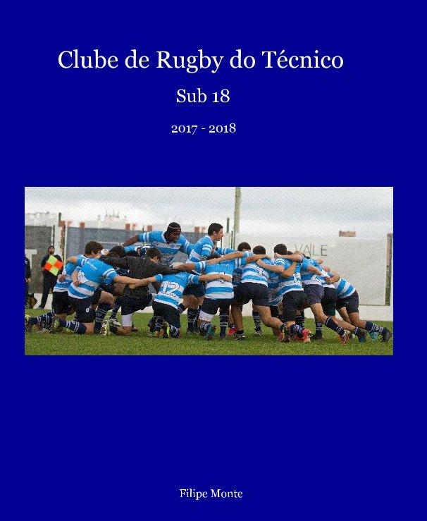 View Sub 18 Clube de Rugby do Técnico by Filipe Monte