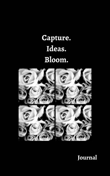 View Capture. Ideas. Bloom. by Tania Maree Herbert