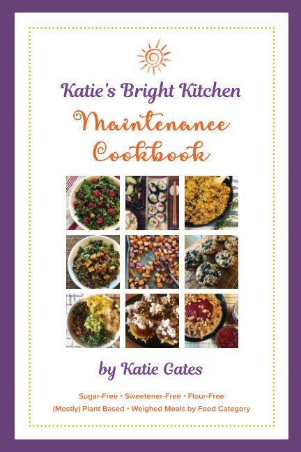 View Katie's Bright Kitchen Maintenance Cookbook (Softcover) by Katie Gates