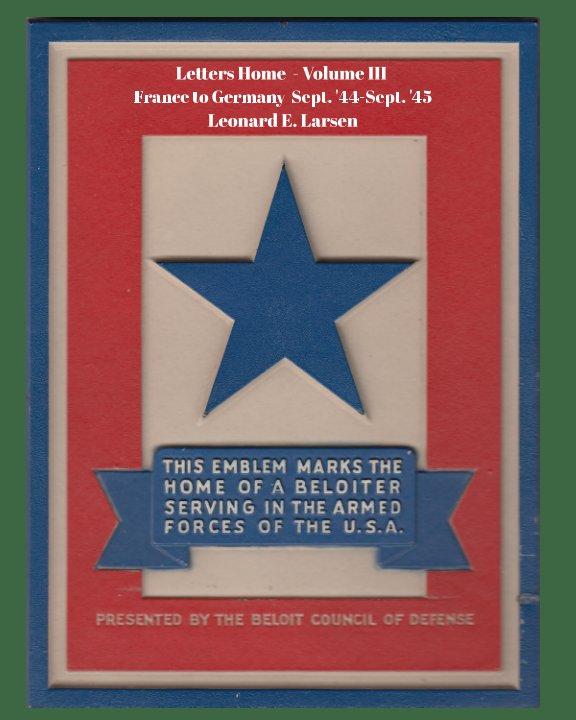 Bekijk Letters Home  - Volume III op Leonard E. Larsen