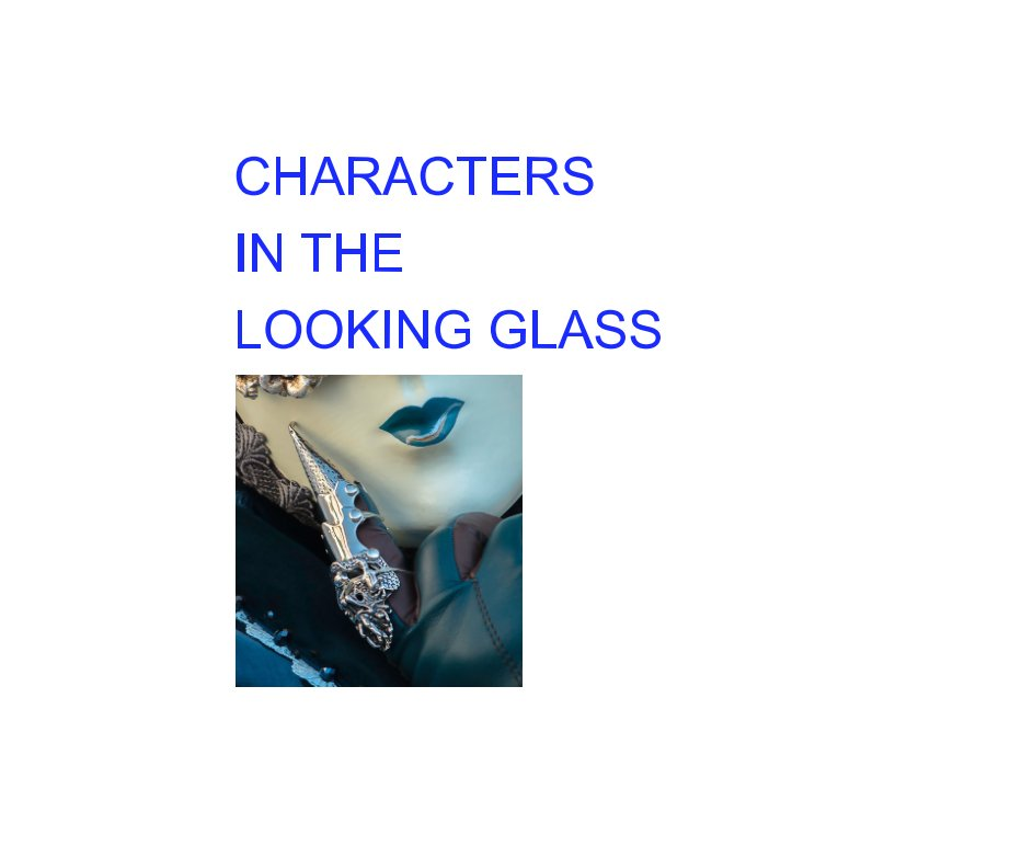 View CHARACTERS IN THE LOOKING GLASS by ROGER BRANSON
