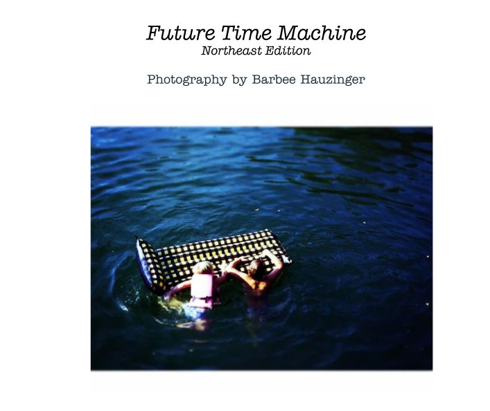 View Future Time Machine by Barbee Hauzinger