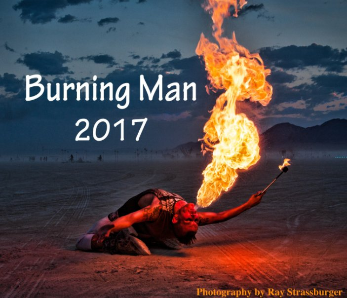 View Burning Man 2017 by Ray Strassburger