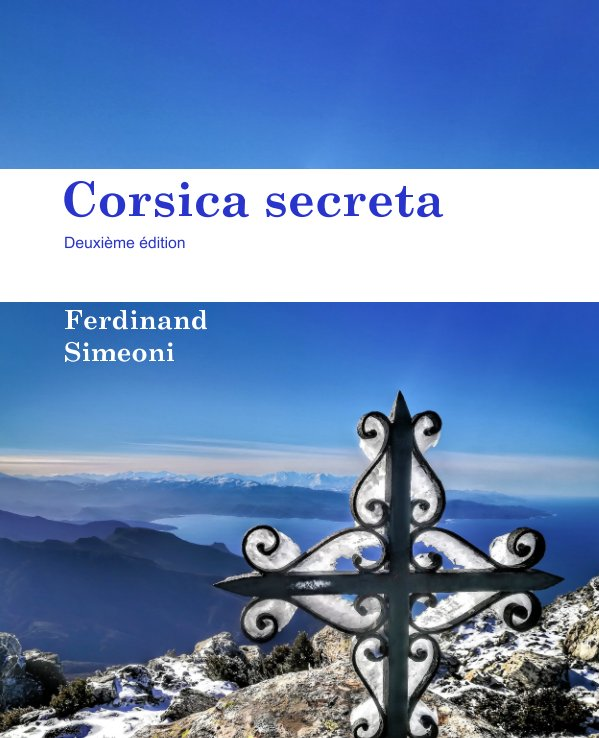 View Corsica secreta deuxième édition by Ferdinand Simeoni