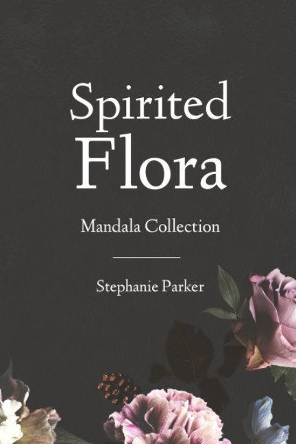View Spirited Flora by Stephanie Parker