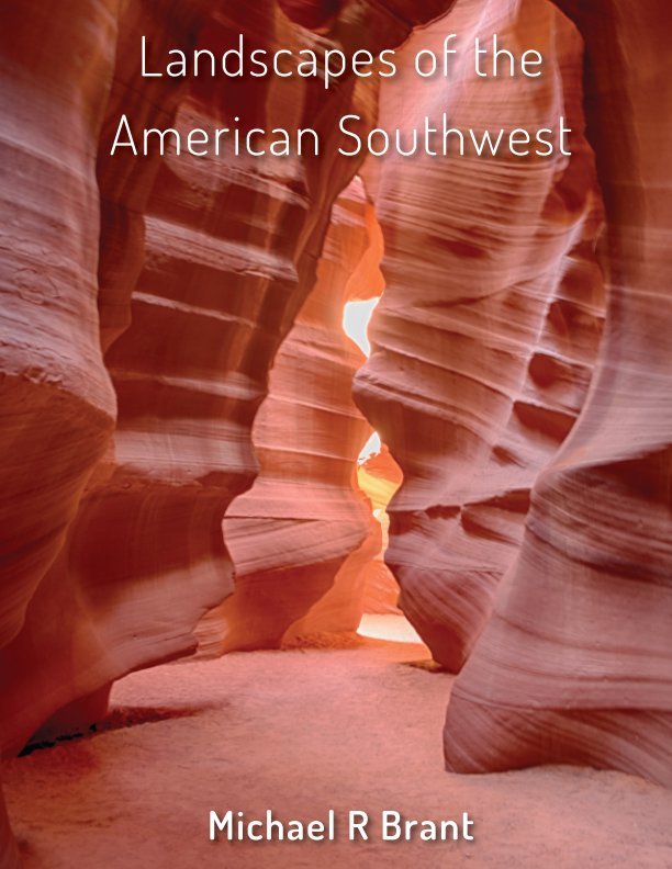 View Landscapes of the American Southwest by Michael R Brant