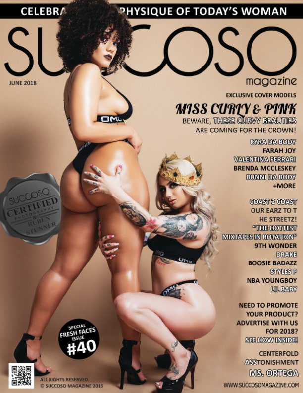 View Succoso Magazine Issue #40 featuring Double Cover Models MISS CURLY & PINK / KYRA DA BODY by SUCCOSO MAGAZINE