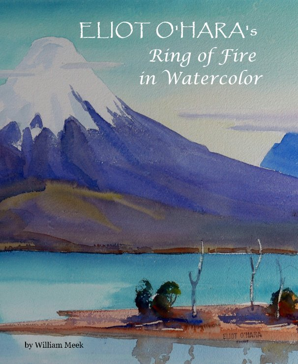 View ELIOT O'HARA's Ring of Fire in Watercolor by William Meek