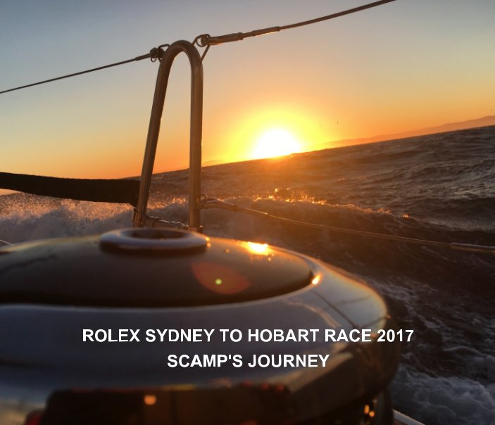 View Scamp's Rolex Sydney to Hobart Race 2017 by Mike Mollison